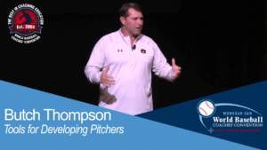 Butch Thompson - Tools for Developing Pitchers